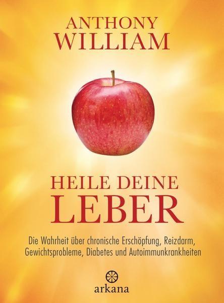 Heile deine Leber Anthony William ARKANA Verlag Hardcover