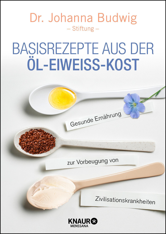 Basisrezepte aus der Öl-Eiweiß-Kost Dr. Johanna Budwig