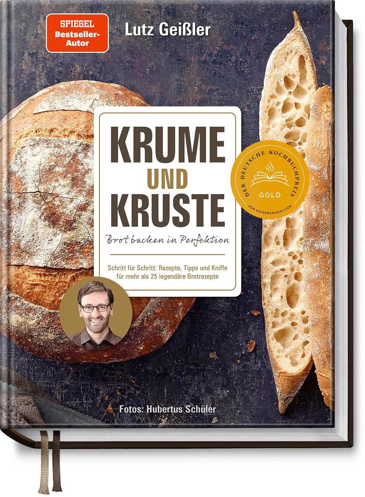 Krume und Kruste – Brot backen in Perfektion von Geißler Lutz