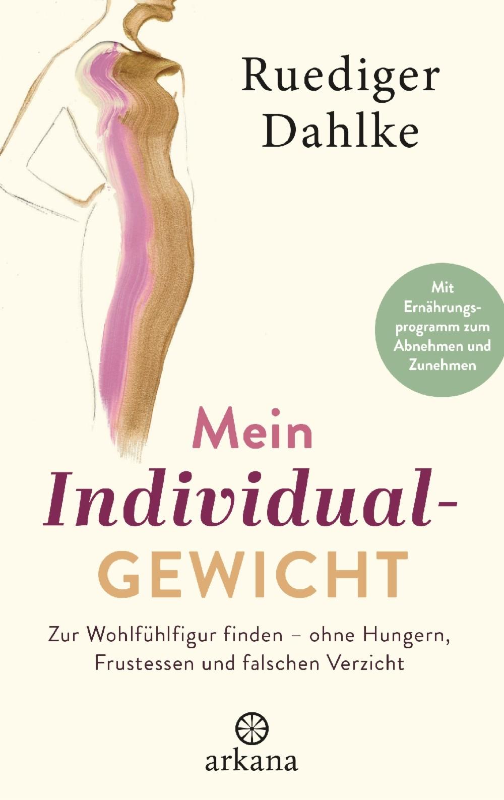 Mein Individualgewicht Ruediger Dahlke Hardcover NEU