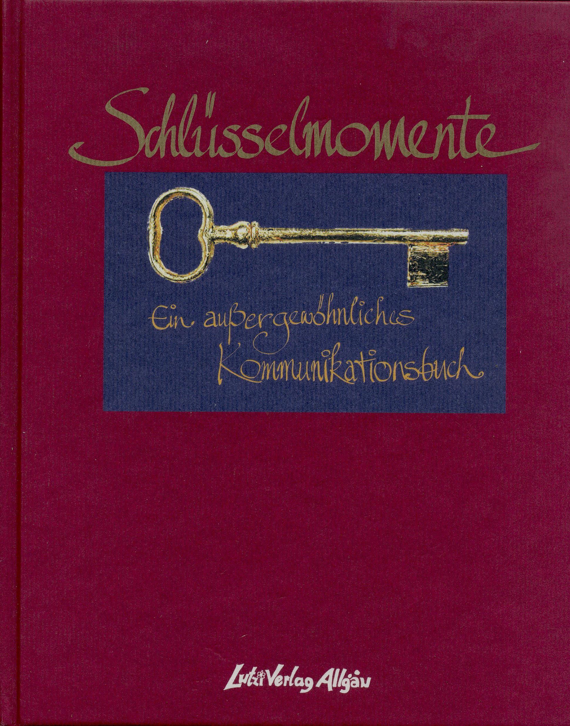 """Schlüsselmomente """"Ein aussergewöhnliches Kommunikationsbuch"""""""
